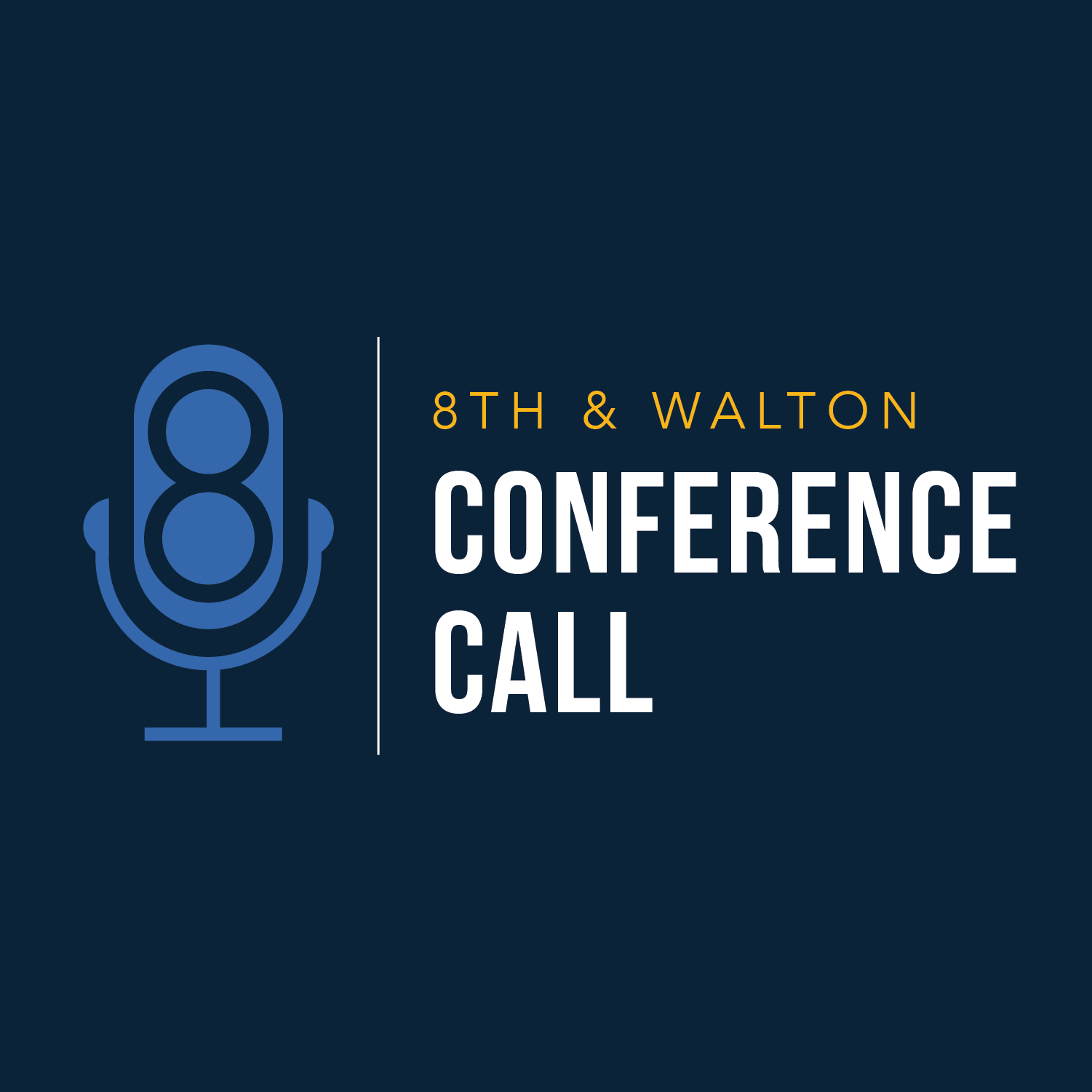 The 8th & Walton Conference Call